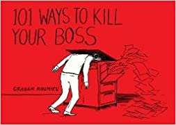 Book 101 Ways to Kill Your Boss