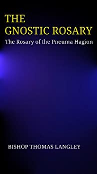 The Gnostic Rosary by [Langley, Thomas]
