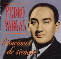 PEDRO VARGAS - Canciones De Siempre - Amazon.com Music