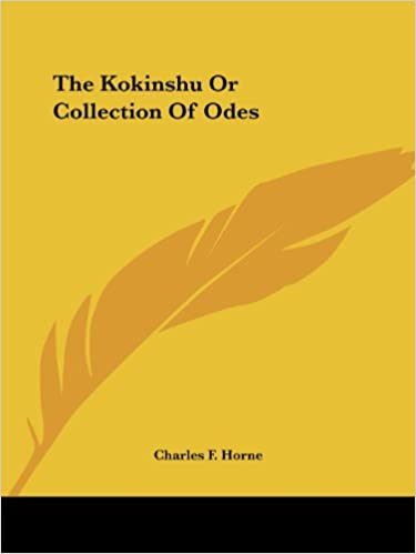 com the kokinshu or collection of odes  com the kokinshu or collection of odes 9781425328955 charles f horne books