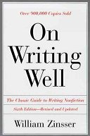 Write Well - On Writing Well : An Informal Guide to Writing Nonfiction