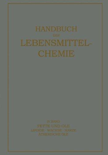 Fette und Öle: Lipoide · Wachse · Harƶe, Ätherische Öle (Handbuch der Lebensmittelchemie) (German Edition)