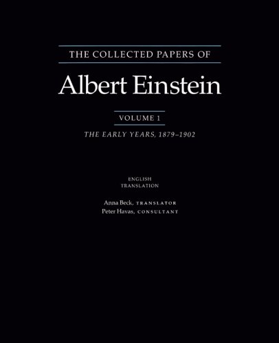 The Collected Papers of Albert Einstein, Volume 1: The Early Years, 1879-1902 (Collected Papers of Albert Einstein (Paperback))