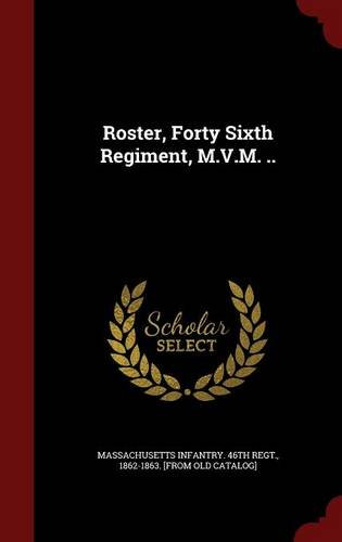 Roster, Forty Sixth Regiment, M.V.M. .. pdf epub