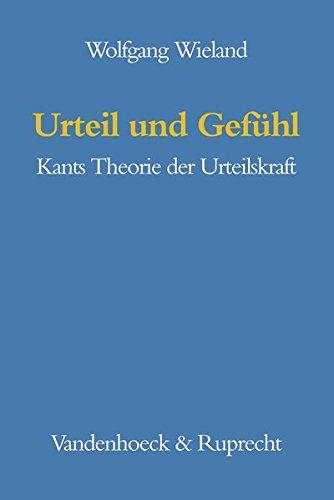 Urteil und Gefühl. Kants Theorie der Urteilskraft