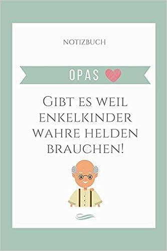 Notizbuch Opas Gibt Es Weil Enkelkinder Wahre Helden