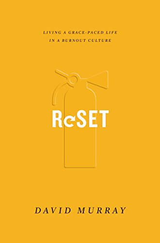 Reset: Living a Grace-Paced Life in a Burnout Culture