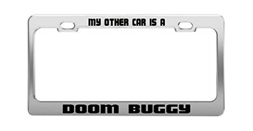 MY OTHER CAR IS A DOOM BUGGY Funny Chrome Metal Steel License Plate Frame