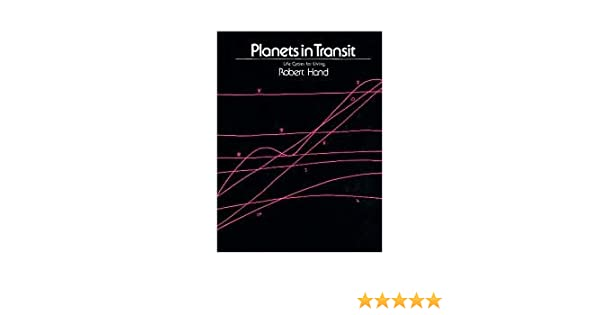 Planets in transit life cycles for living by robert hand by robert planets in transit life cycles for living by robert hand by robert hand amazon books fandeluxe Images