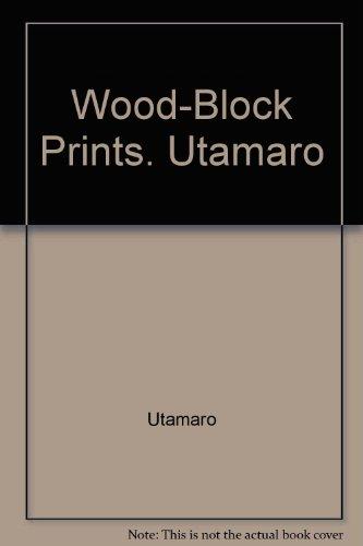 Wood-Block Prints. Utamaro