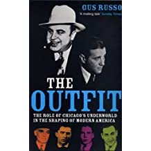 The Outfit: The Role of Chicago's Underworld in the Shaping of Modern America by Gus Russo (2-Aug-2004) Paperback