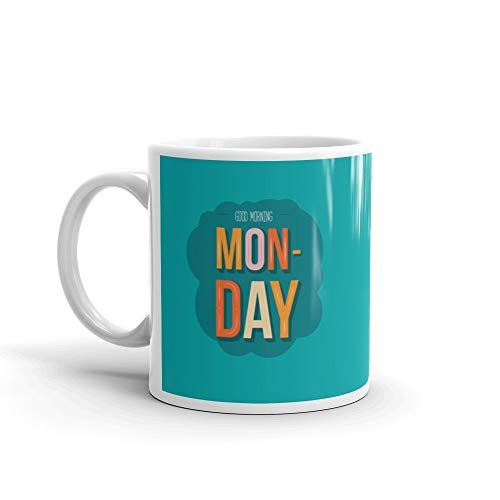 Good Morning Monday Inspirational Quote Office Celebrate Beginning Of The Week Simple Funny Mugs Cups Ceramic 11 Oz Cup