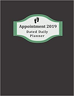 Appointment 2019 Dated Daily Planner: Take Charge of Your Schedule