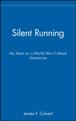 Silent Running: My Years on a World War II Attack Submarine (Best Submarine Of World War 2)
