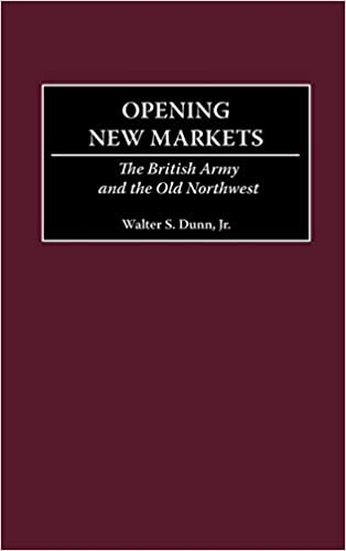 Opening New Markets: The British Army and the Old Northwest
