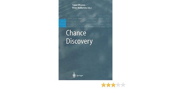 Chance Discovery (Advanced Information Processing): Amazon.es: Ohsawa, Yukio, McBurney, Peter: Libros en idiomas extranjeros