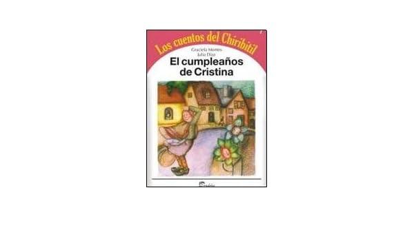 El cumpleaños de Cristina: GRACIELA MONTES: 9789502323015 ...