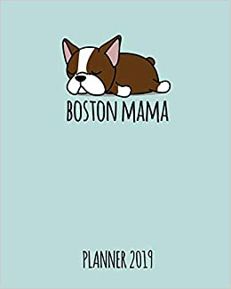 Boston Mama. Planner 2019: Red Boston Terrier Cover Weekly ...