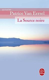 La source noire : révélations aux portes de la mort, Van Eersel, Patrice