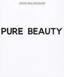 Jessica Morgan  John Baldessari   Pure Beauty  Hardcover   2009 Edition
