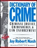 Dictionary of Crime, Jay R. Nash, 1557785090