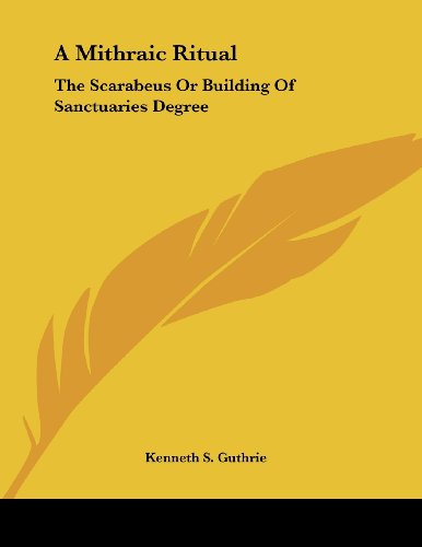 Price comparison product image A Mithraic Ritual: The Scarabeus Or Building Of Sanctuaries Degree