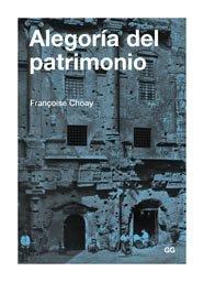 Alegoría del patrimonio Tapa blanda – 16 nov 2007 Françoise Choay Editorial Gustavo Gili S.L. 8425222362