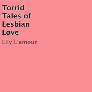 Torrid Tales of Lesbian Love Audiobook