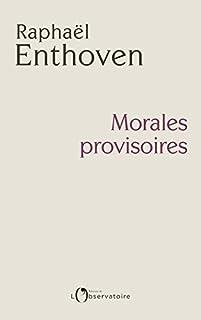 Morales provisoires, Enthoven, Raphaël