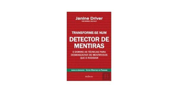 Transforme-Se Num Detector de Mentiras: Janine Driver: 9789725305270: Amazon.com: Books