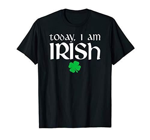 - Funny St Patricks Day Today I'm Irish T-shirt