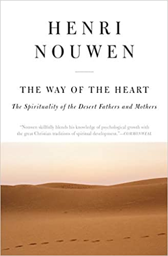 The-Way-of-the-Heart-:-The-Spirituality-of-the-Desert-Fathers-and-Mothers