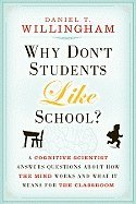 Why Don't Students Like School? (09) by Willingham, Daniel T [Paperback (2010)]