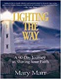 img - for Lighting the Way: A 90-Day Journey in Sharing Your Faith book / textbook / text book