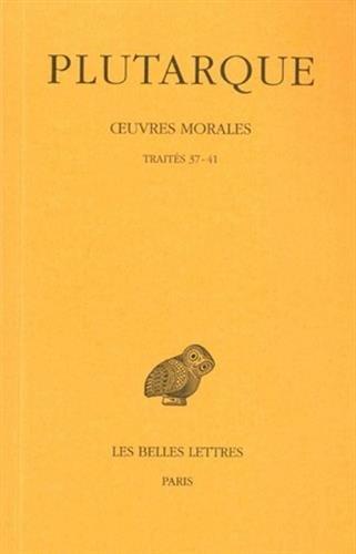 Oeuvres morales: Tome VII, 2e partie : Traités 37-41. - De l'amour des richesses. - De la fausse honte. - De l'envie et de la haine. - Comment se ... Serie Grecque) (French and Greek Edition)