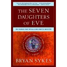 The Seven Daughters of Eve: The Science That Reveals Our Genetic Ancestry [Paperback]