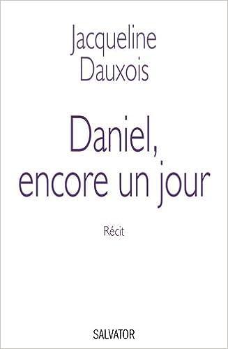 Amazon Kindle télécharger des livres sur ordinateur Daniel, encore un jour en français PDF DJVU FB2