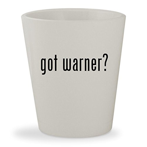 got warner? - White Ceramic 1.5oz Shot Glass