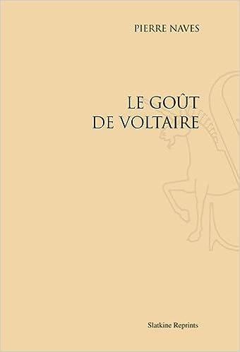 Le goût de Voltaire (French Edition)
