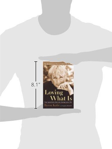 Loving What Is: Four Questions That Can Change Your Life: Byron ...