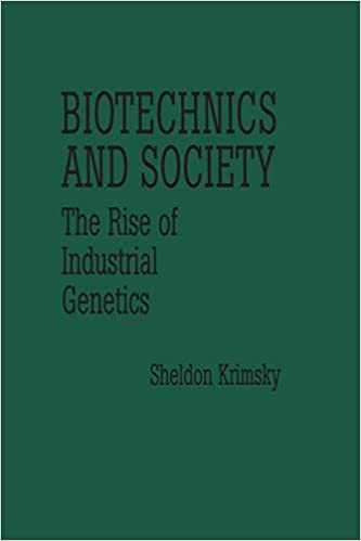 The Rise of Industrial Genetics Biotechnics and Society