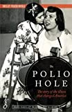 img - for The Polio Hole: The Story of the Illness That Changed America book / textbook / text book