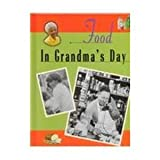 Food in Grandma's Day, Valerie J. Weber and Jeraldine Jackson, 1575053284