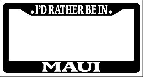 I/'D Rather Be In Kapalua Chrome Metal License Plate Frame Tag Holder