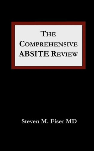 The Comprehensive ABSITE Review (Fiser, Comprehensive Absite Review)