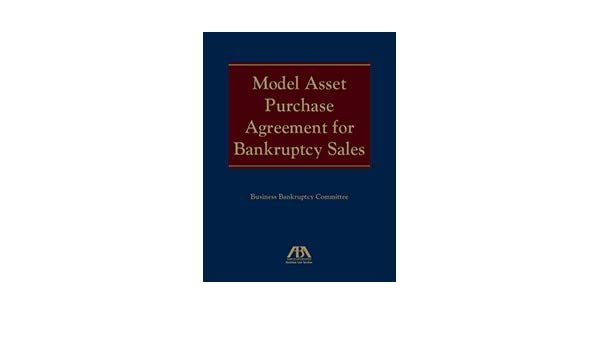 Model Asset Purchase Agreement For Bankruptcy Sales Business