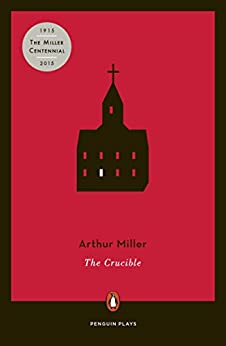 The Crucible (Penguin Plays) by [Miller, Arthur]