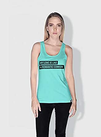 Creo My Love Is Like A Romantic Comedy Funny Tanks Tops For Women - M, Green