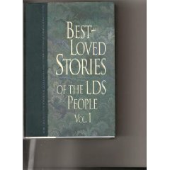 Best-Loved Stories of the LDS People (Volume 1)