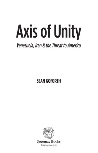 Axis of unity venezuela iran the threat to america ebook sean axis of unity venezuela iran the threat to america por goforth fandeluxe Image collections